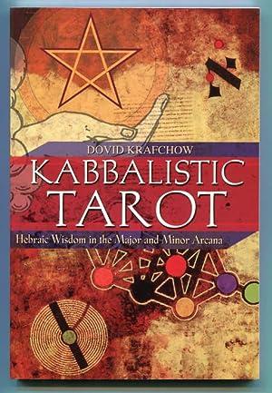 Kabbalistic Tarot. Hebraic Wisdom in the Major and Minor Arcana: Krafchow, Dovid