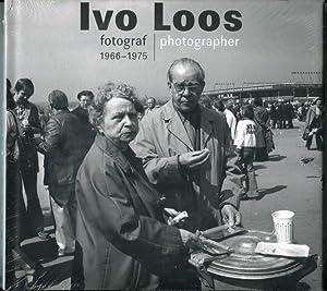 Ivo Loos fotograf 1966-1975 = Ivo Loos photographer 1966-1975: Dufek, Antonin