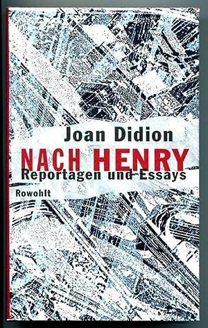 Nach Henry. Reportagen und Essays Rowohlt. 1. Aufl.: Didion, Joan