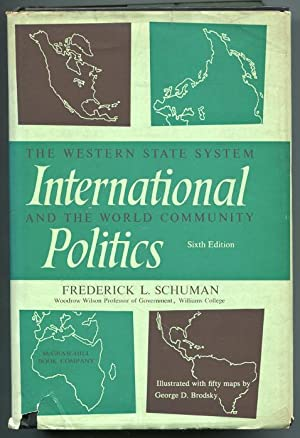 International Politics. The Western State System and: Schuman, Frederick L.
