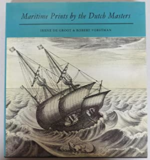 Maritime Prints by the Dutch Masters. Published: Groot, Irene de