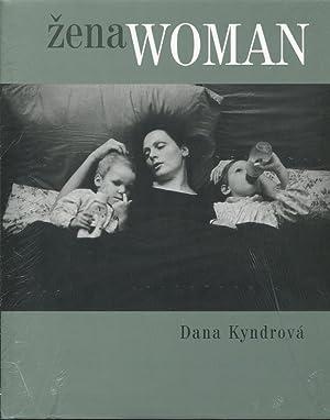 Zena. Mezi vdechnutim a vydechnutim = Woman. Between Inhaling and Exhaling: Kyndrova, Dana