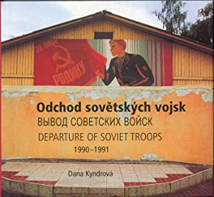 Odchod sovetskych vojsk 1990-1991 = Departure of Soviet Troops 1990-1991: Kyndrova, Dana