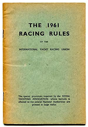 The 1961 Racing Rules of the International Yacht Racing Union