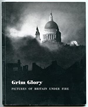 Grim Glory. Pictures of Britain under Fire
