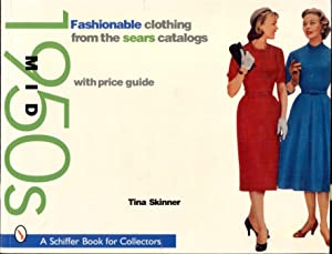 Fashionable Clothing from the Sears Catalogs: Mid-1950s with Price Guide