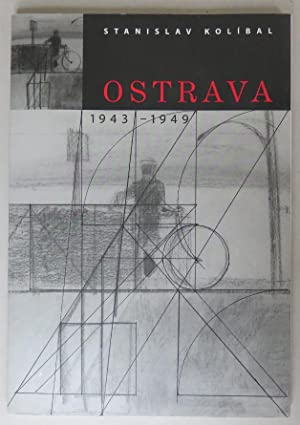 Ostrava 1943-1949: Kolibal, Stanislav
