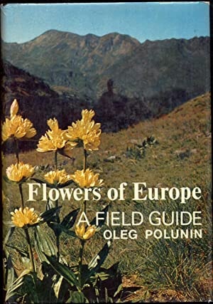 Flowers of Europe: A field guide. With: Polunin, Oleg