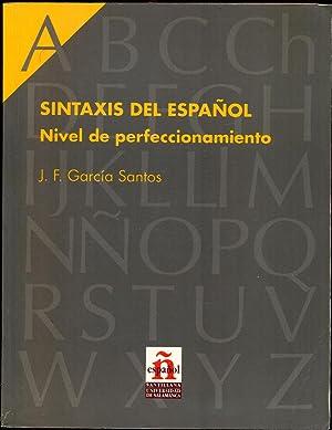 Sintaxis del Espanol. Nivel de perfeccionamiento: Garcia Santos, J.