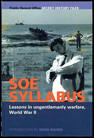SOE Syllabus: Lessons in ungentlemanly warfare. World