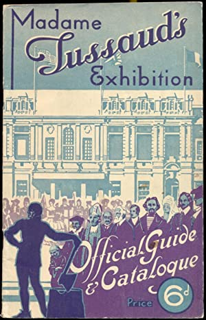 Madame Tussaud's Exhibition: Official Guide & Catalogue.