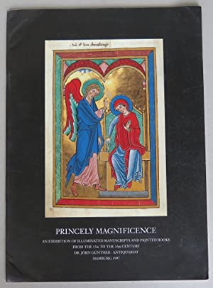 Princely Magnificence: An Exhibition of Illuminated Manuscripts: Günther, Jörn