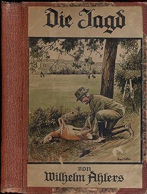 Die Jagd. Mit Beiträgen von Konrad Eilers
