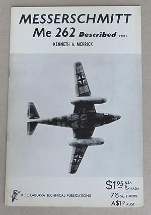 Messerschmitt Me 262 Described, Part 1 [=: Merrick, Kenneth A.