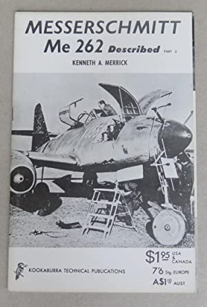 Messerschmitt Me 262 Described, Part 2 [=: Merrick, Kenneth A