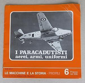 I paracadutisti: aerei, armi, uniformi [= Quid: Mucchi, Enrico (ed.)
