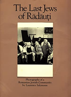 The Last Jews of Radauti - Photographs of a Romanian Jewish Community: Laurence Salzmann