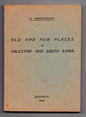 Old and New Places in Palestine and South Syria, A New Guide with Illustrations and 1 map - 1934