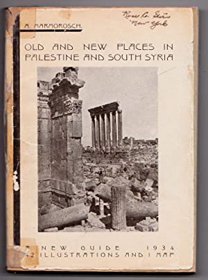 Old and New Places in Palestine and South Syria, A New Guide with Illustrations and 1 map - 1934: A...