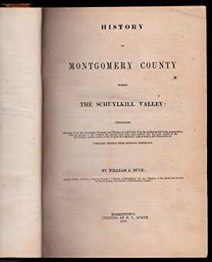 History of Montgomery County within The Schuylkill Valley: William J. Buck