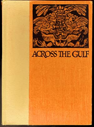 Across the Gulf - A narration of a short journey through parts of Yucatán with a brief account of...