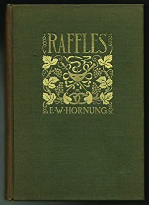 Raffles, Further Adventures of the Amateur Cracksman: E. W. Hornung