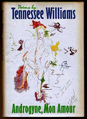 Androgyne, Mon Amour - Poems by Tennessee Williams: Tennessee Williams