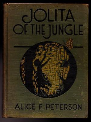 Jolita of the Jungle - A Story: Alice Fessenden Peterson