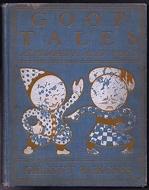 Goop Tales Alphabetically Told: Gelett Burgess