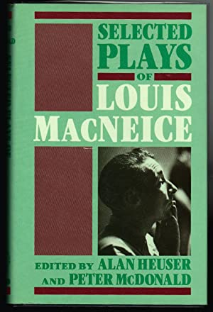Selected Plays of Louis MacNiece: Alan Heuser and Peter McDonald, eds.