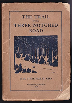 The Trail of the Three Notched Road - SIGNED