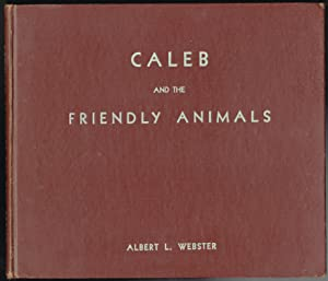 Caleb and the Friendly Animals: Albert L. Webster