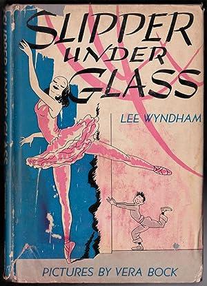 Slipper under Glass: Lee Wyndham