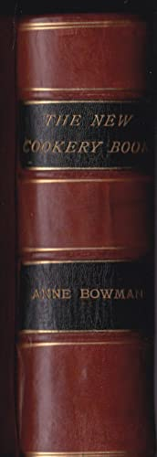 The New Cookery Book: Anne Bowman