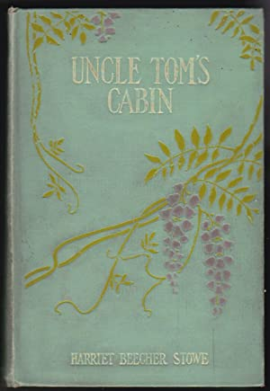 Uncle Tom's Cabin or, Life Among the Lowly - Illustrated: Harriet Beecher Stowe