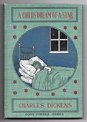 A Child's Dream of a Star and The Child's Story: Charles Dickens