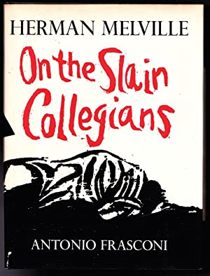 On the Slain Collegians - Selections from the poems of Herman Melville #511/1000 SIGNED: Antonio ...