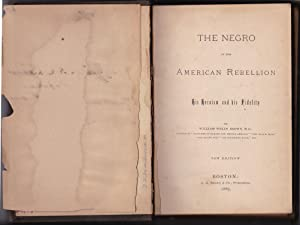 The Negro in the American Rebellion, His Heroism and His Fidelity: William Wells Brown, M. D.