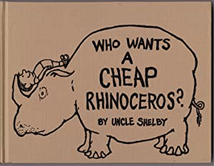 Who Wants a Cheap Rhinoceros?: Uncle Shelby