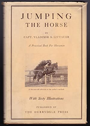Jumping the Horse - A Practical Book: Capt. Vladimir S.