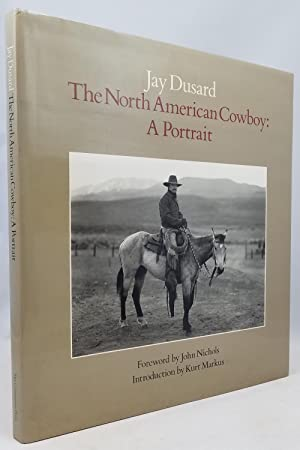 The North American Cowboy: A Portrait: Jay Dusard