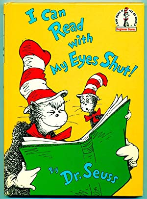 I Can Read with My Eyes Shut - FIRST EDITION: Dr. Seuss