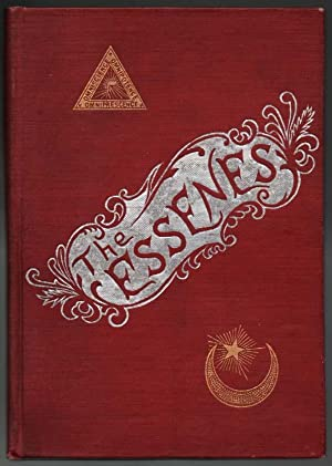 The Essenes, A Brief Historical Review of the Origin, Traditions and Principles of the Order: ...