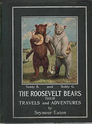 The Roosevelt Bears, Their Travels and Adventures: Seymour Eaton