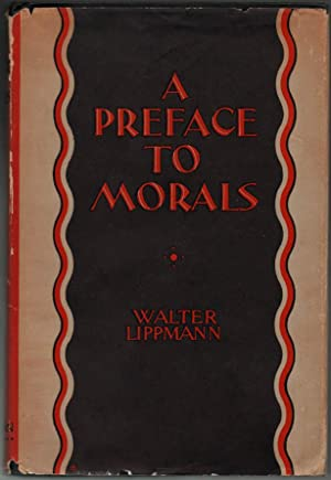 A Preface to Morals: Walter Lippmann