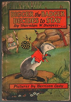 Digger the Badger Decides to Stay: Thornton W. Burgess