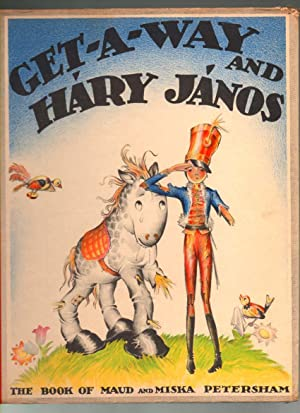 Get-A-Way and Hary Janos, a Tale in Hungary: Maud and Miska Petersham