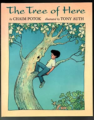 The Tree of Here - INSCRIBED by author and illustrator: Chaim Potok