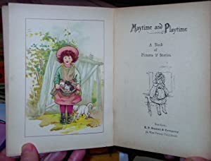 Maytime & Playtime - A Book of Pictures and Stories - Blue Bell Series: Unknown