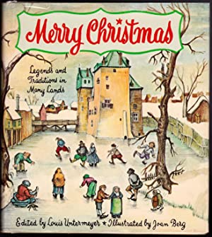 Merry Christmas - Legends and Traditions in Many Lands: Louis Untermeyer, Ed.